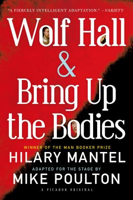 Wolf Hall & Bring Up the Bodies By Mantel, Hilary/ Poulton, Mike (ADP)