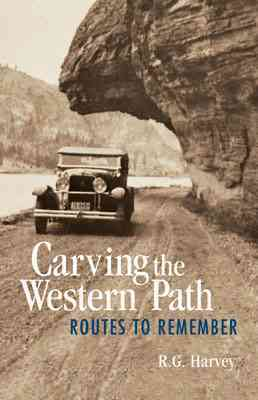 Carving the Western Path By Harvey, R. G.